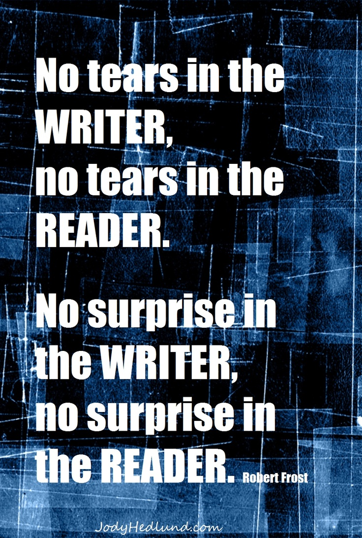 Writers have to MOVE themselves before they can move their readers.