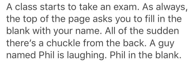 imagine he's laughing because he knows you've put in the wrong name, because he's actually your guardian and he knows you're actual name
