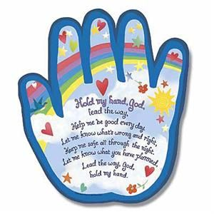 Simple prayer for children. Would make a cute craft with child's handprint.