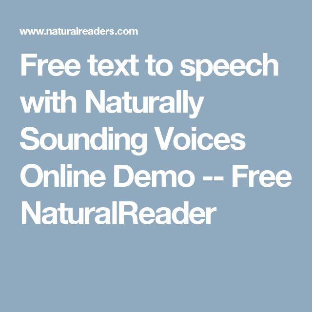 Free text to speech with Naturally Sounding Voices Online Demo -- Free NaturalReader