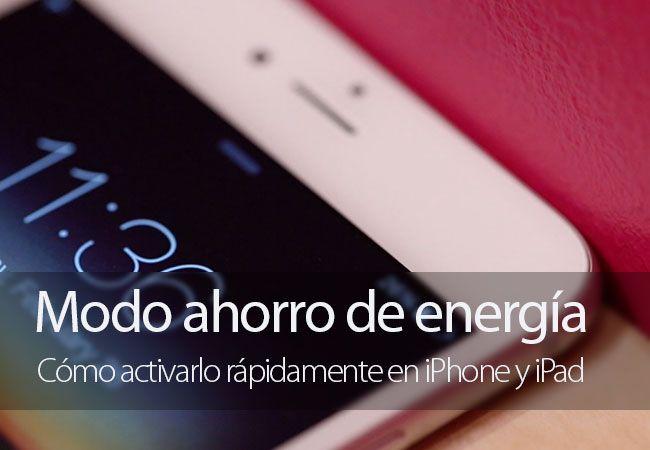 Cómo activar o desactivar rápidamente el modo de bajo consumo en iPhone y iPad