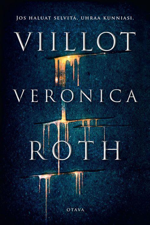 Viillot - Veronica Roth :: Julkaistu tammikuu 17, 2017 #scifi #avaruusooppera #fantasia #nuoret