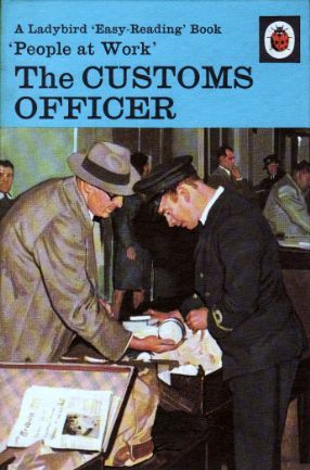 Buy THE CUSTOMS OFFICER a Vintage Ladybird Book from the People at Work Series 606B