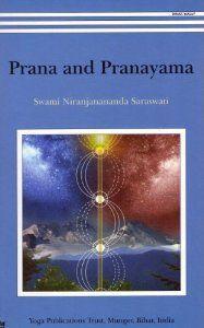 Prana And Pranayama by Swami Niranjanananda Saraswati. $11.00. Publication: January 1, 2010. Publisher: Bihar School Of Yoga/Yoga Publications Trust/Munger; 1st edition (January 1, 2010)