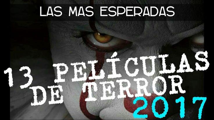 Las 13 Películas de Terror Más Esperadas Del 2017 / Las Mejores [Trailer...