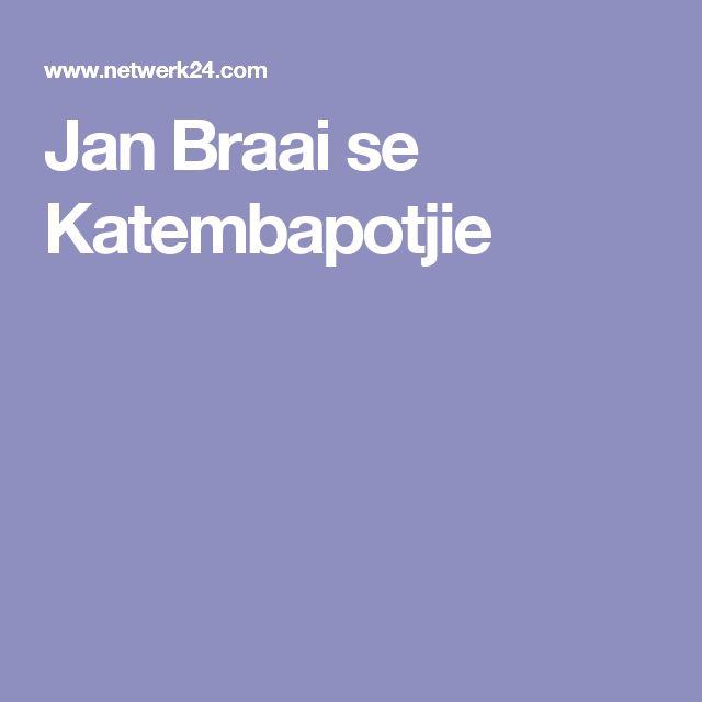 Jan Braai se Katembapotjie