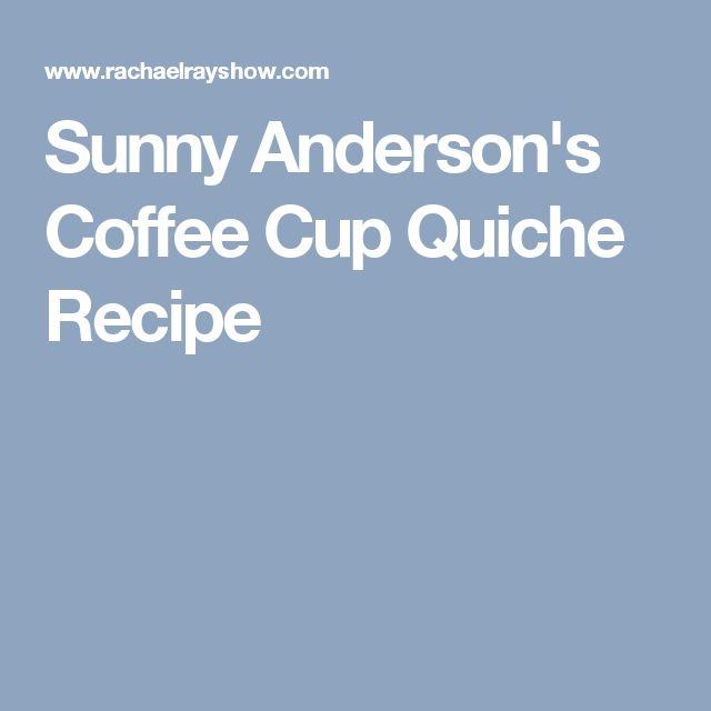 Sunny Anderson's Coffee Cup Quiche Recipe