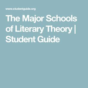 The Major Schools of Literary Theory   Student Guide