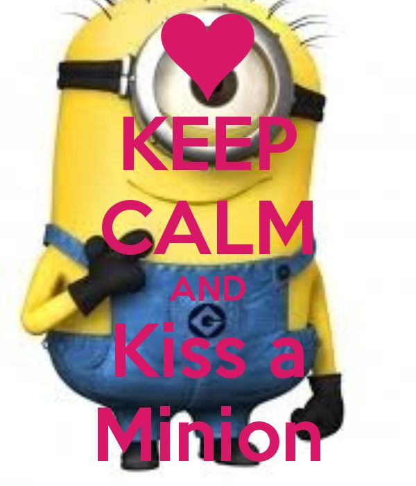 images of minions | KEEP CALM AND Kiss a Minion - KEEP CALM AND CARRY ON Image Generator ...