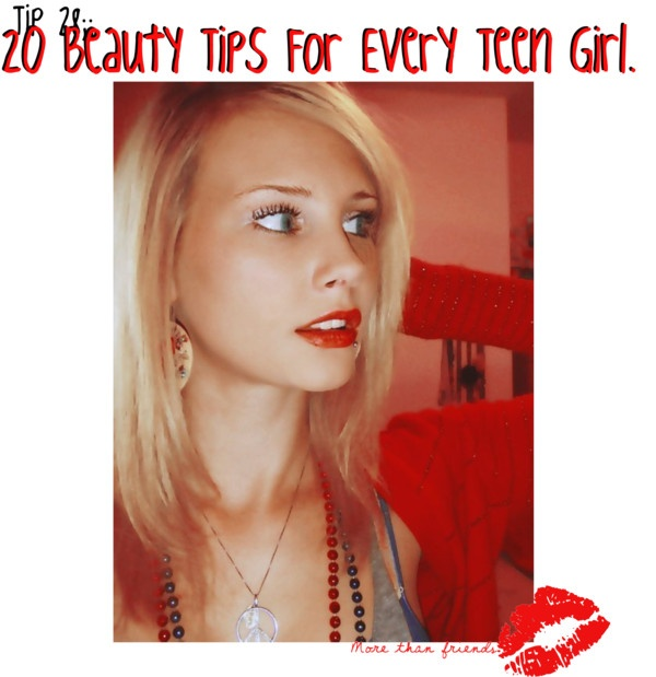 """""""Tip 28;; 20 Beauty Tips Every Teen Girl Should Know."""" by tips-ftw ❤ liked on Polyvore"""
