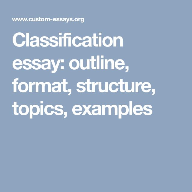 how to write a classification essay format structure topics outline examples - Essay Format