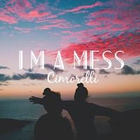 I'm a Mess (Acoustic) by Cimorelli on SoundCloud