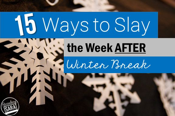 15 Ways to Slay the Week AFTER Winter Break