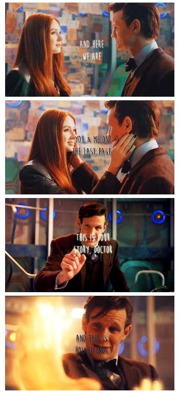 The Doctor + Amy Pond: and here we are you and me on the last page  this is our story, doctor and this is how it ends #doctorwho