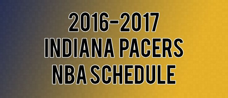 Indiana Pacers Schedule for 2016-2017