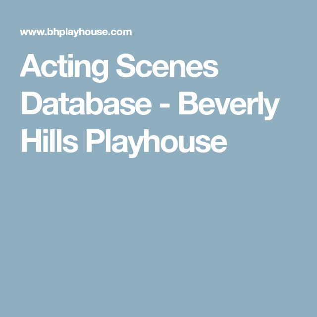 Acting Scenes Database - Beverly Hills Playhouse
