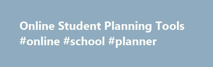Online Student Planning Tools #online #school #planner http://hawai.remmont.com/online-student-planning-tools-online-school-planner/  # Planning Tools The Connections Academy personalized student planner shows a student's schedule of upcoming lessons and activities on one convenient page. Learning Coaches can manage this web-based calendar for the entire family or just for an individual student. The planner can be viewed in a detailed day view or the more general month-at-a-glance view. The…