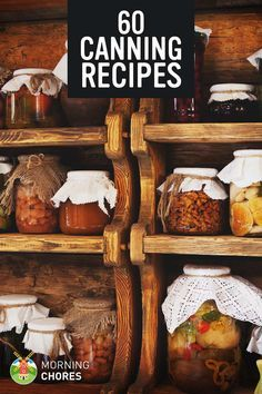 60 Canning Recipes - Preserve your food and garden harvest with the most popular recipes on the net.
