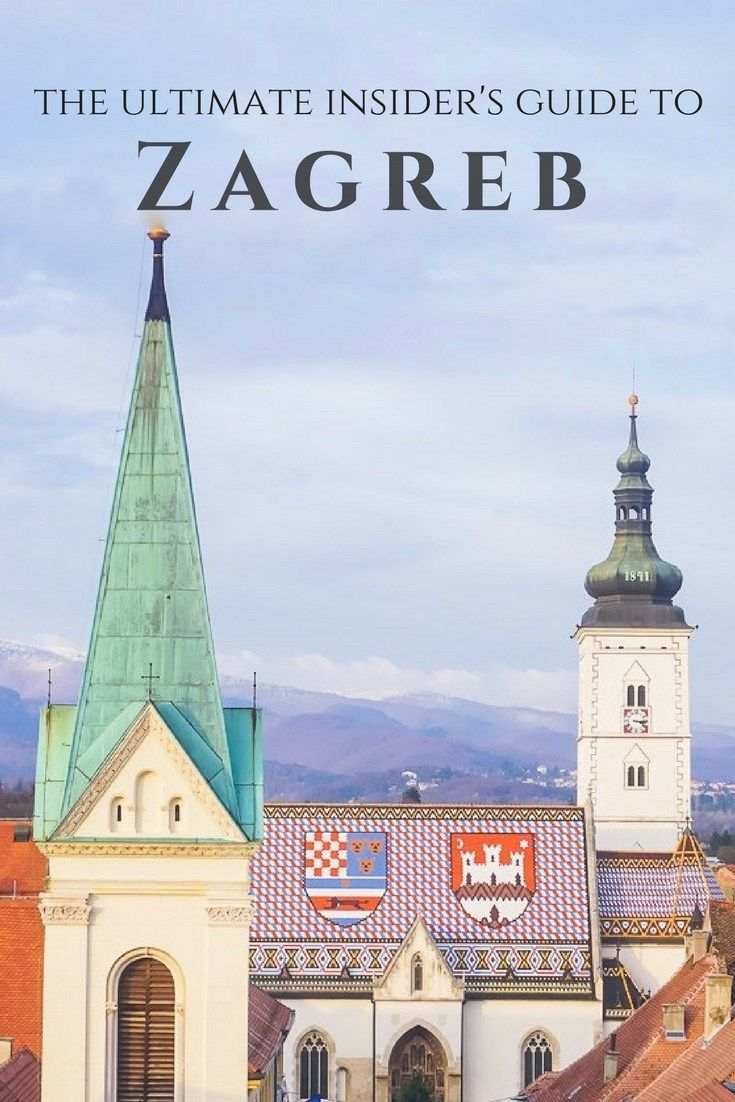 The Ultimate Insider S Guide To Zagreb Zagreb Europe Travel Balkans Travel