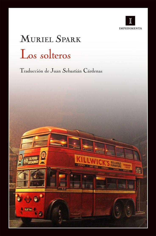 Los solteros, de Muriel Spark, editorial Impedimenta.