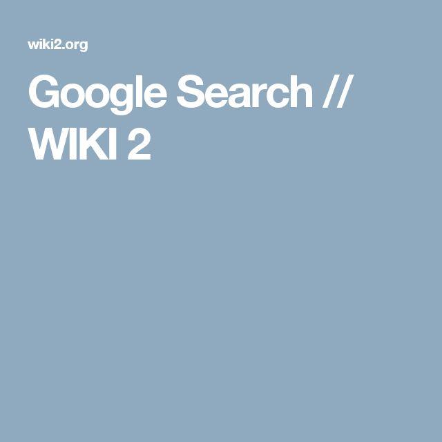 Google Search // WIKI 2
