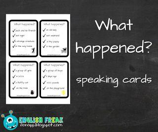 English Freak | Blog o nauczaniu języków obcych: WHAT HAPPENED? - SPEAKING CARDS (PRINTABLE)