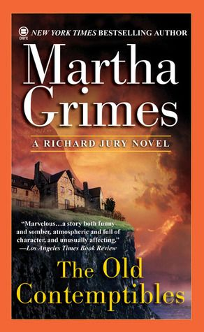 The Old Contemptibles, by Martha Grimes.  Richard Jury Mystery #11