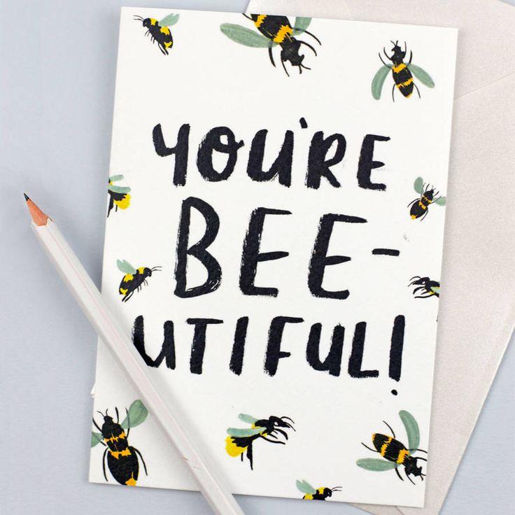 'you're beeutiful' greetings card by annie dornan-smith design | notonthehighstreet.com