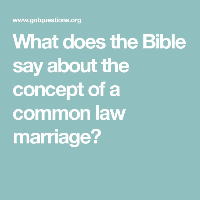 What does the Bible say about the concept of a common law marriage?