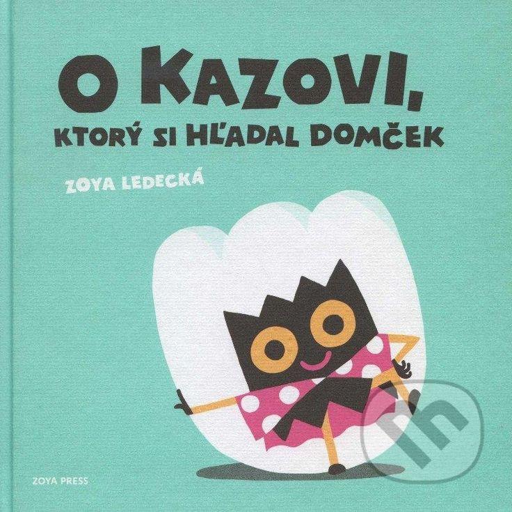 O Kazovi, ktory si hladal domcek (Zoya Ledecka)