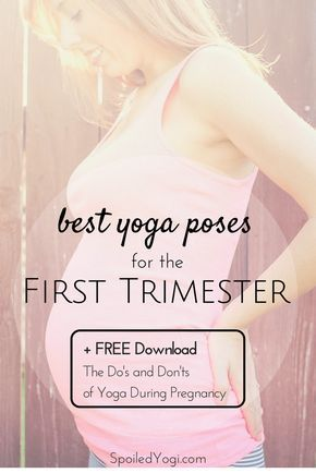 i'm pregnant  best yoga poses for the first trimester