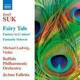 Josef Suk: Fairy Tale; Fantasy in G minor; Fantastic Scherzo [CD]