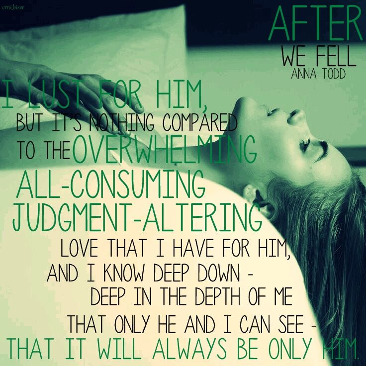 Anna Todd After We Fell After 3 Romantic Book Quotes Favorite Book Quotes Quotes From Novels