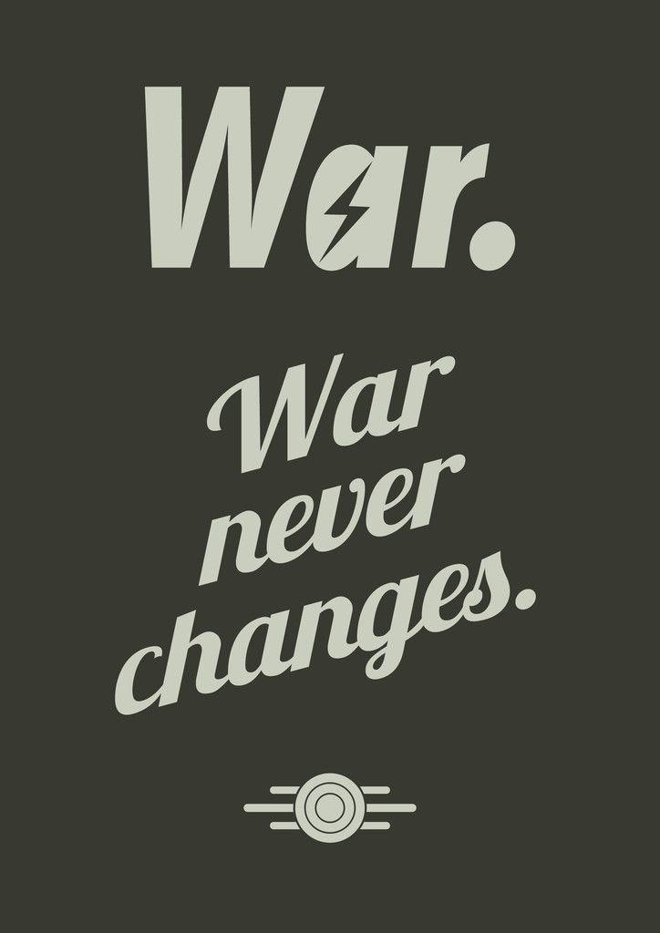 War. War never changes.