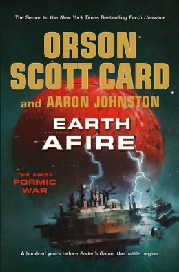 Earth Afire - Orson Scott Card  One hundred years before Ender's Game, the aliens arrived on Earth with fire and death. This is the story of the First Formic War.
