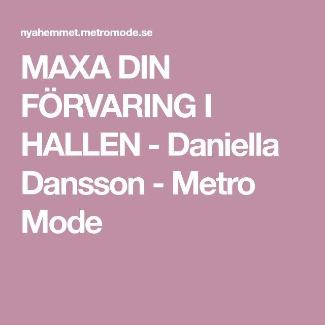 MAXA DIN FÖRVARING I HALLEN - Daniella Dansson - Metro Mode