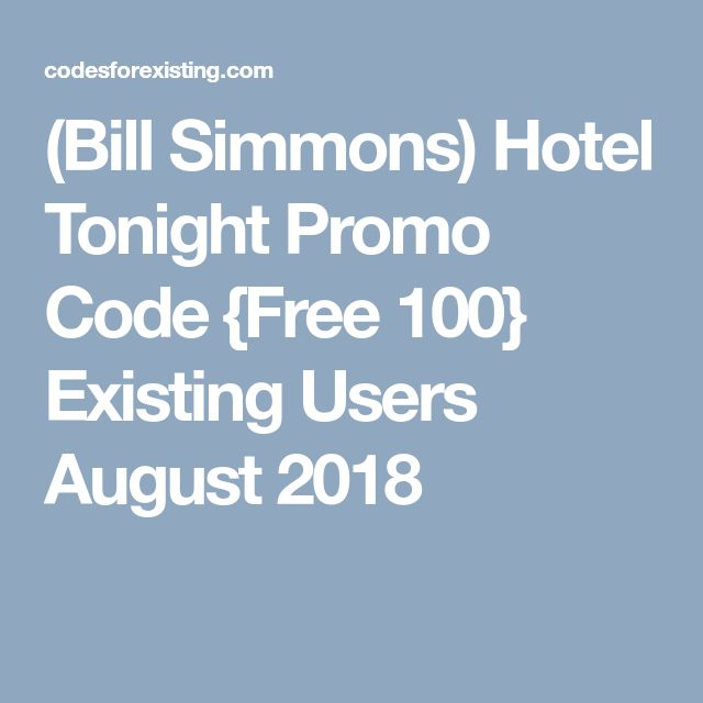 Bill Simmons Hotel Tonight Promo Code Existing Users