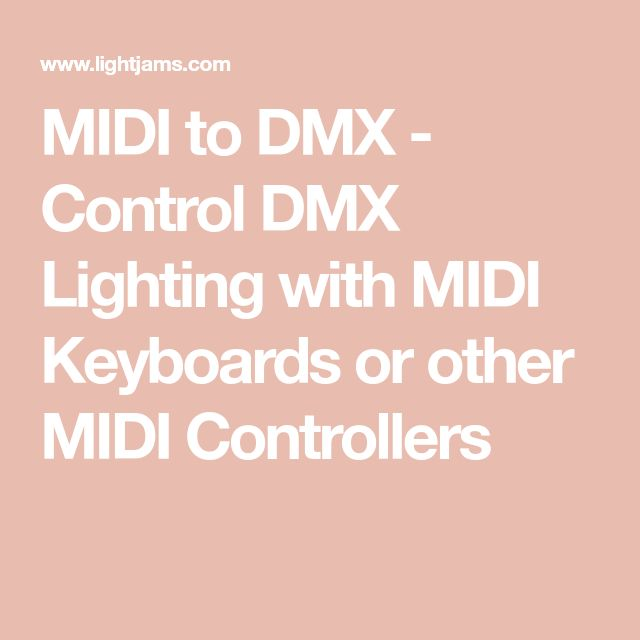 MIDI to DMX - Control DMX Lighting with MIDI Keyboards or other MIDI Controllers