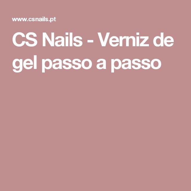 CS Nails - Verniz de gel passo a passo