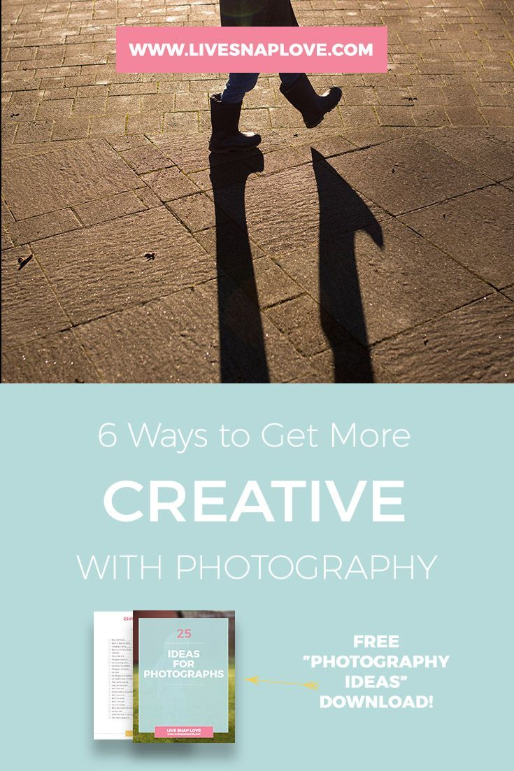 Photo Ideas | Photography Tips | 6 Ways to Become More Creative with your Photography!