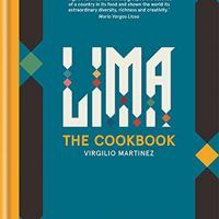 Lima the Cookbook: Peruvian Home Cooking by Virgilio Martinez, EPUB, 1784720429, cookingebooks.info