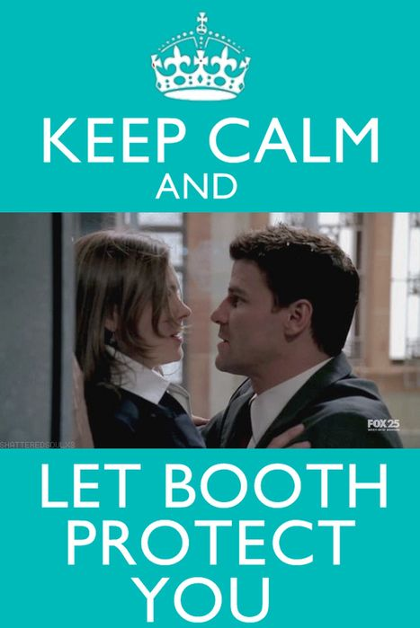 Keep Calm and Let Booth Protect You - Bones