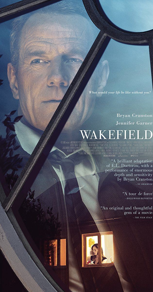 Directed By Robin Swicord With Beverly D Angelo Bryan Cranston Jennifer Garner Ian Anthony Dale A Man Wakefield Movie Bryan Cranston Wakefield