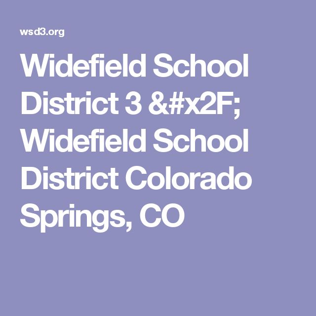 Widefield School District 3 / Widefield School District Colorado Springs, CO