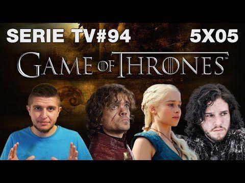 Serie TV: Il Trono di Spade 5x05 - Uccidi il ragazzo - recensione episodio 5 stagione 5 - YouTube