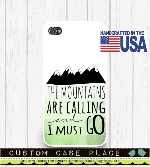 The Mountains are Calling and I Must Go Quote Personalized Phone Case  iPhone 5 iPhone 5S iPhone 5C iPod Samsung iPhone 4/4S iPhone 6