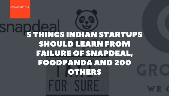 5 Things Indian Startups Should Learn from Failure of Snapdeal, Foodpanda and 200 Others