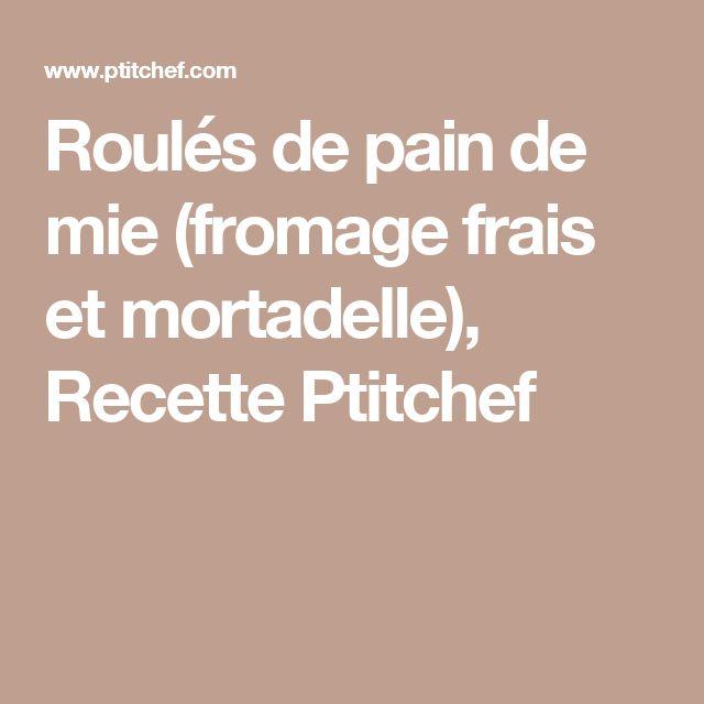 Roulés de pain de mie (fromage frais et mortadelle), Recette Ptitchef