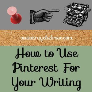 How to Use Pinterest For Your Writing | www.raychelrose.com #pinteresttips