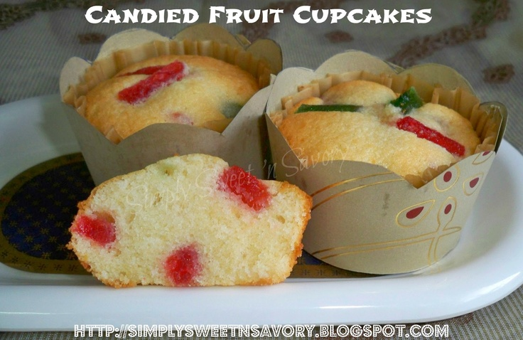 Simply Sweet 'n Savory: Candied Fruit Cupcakes | Food_Dessert ...